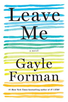 Leave Me: A Novel by Gayle Forman
