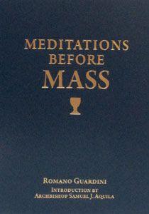 MEDITATIONS BEFORE MASS by ROMANO GUARDINI. $12.95