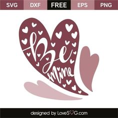 *** FREE SVG CUT FILE for Cricut, Silhouette and more *** Be mine