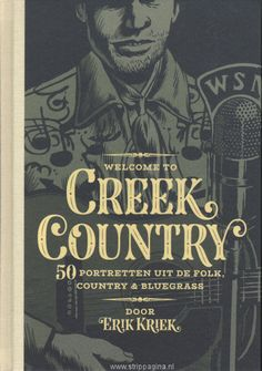 Welcome to Creek country - 50 portretten uit de folk, country & bluegrass