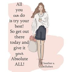 Today give it your #absolute #all at home at work at school with your kids with your family - try your best that's all we can do!