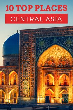 10 top places in Central Asia