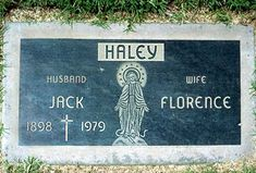 "THE GRAVE OF JACK HALEY  (actor; 'The Tin Man' in ""The Wizard of Oz"")"