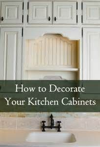 ... what to put above your cabinets and how to decorate your cabinet doors