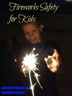 Fireworks Safety for Kids - Adventures in Mommydom