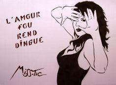 Alors soyons fous ! / Street art. / By Miss Tic.