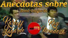 """ANÉCDOTAS DE DON RAY MENDOZA Y KARLOFF LAGARDE SOBRE RENÉ """"COPETES"""" GUJA..."""