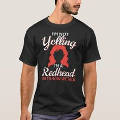 Funny I'm Not Yelling I'm a Redhead Ginger Gift T-Shirt   redhead makeup looks, mature redhead, lindsay lohan redhead #redheadsdoitbetter #redheadbeauty #redheadmakeup, 4th of july party Redhead Funny, Redhead Baby, Redhead Quotes, Pretty Redhead, Mature Redhead, Redhead Problems, Shirt Hair, T Shirt, Redhead Makeup