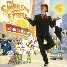 John Lithgow: The Sunny Side of the Street - Stage & screen actor John Lithgow performs all-new classics songs from The Great American Songbook! Music Library, Library Card, Great American Songbook, John Lithgow, Preschool Songs, Classic Songs, Best Albums, Music For Kids, Heart For Kids