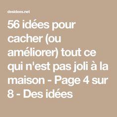 56 idées pour cacher (ou améliorer) tout ce qui n'est pas joli à la maison - Page 4 sur 8 - Des idées