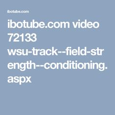 ibotube.com video 72133 wsu-track--field-strength--conditioning.aspx