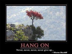 Never,Never,Never give up!