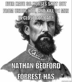 Image result for Nathan Bedford Forrest no man kills me and lives