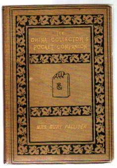 The China Collector's Pocket Companion, Palliser, Mrs. Bury