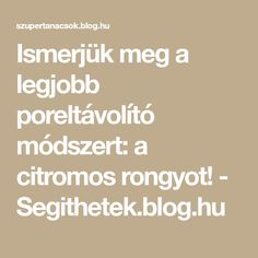 Ismerjük meg a legjobb poreltávolító módszert: a citromos rongyot! - Segithetek.blog.hu Blog, Household Tips, Zero Waste, Van, Technology, Tech, Home Hacks, Blogging, Tecnologia