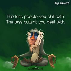 funny quotes - The Less People You Chill With Ego Quotes, Words Quotes, Qoutes, Humor Quotes, Wisdom Quotes, Mindset Quotes, Memes Humor, Rafiki Quotes, Chill Quotes