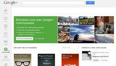 Communautés Google+, pourquoi faire ? Quelques idées pour les utiliser au mieux