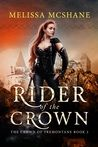 Rider of the Crown - Melissa McShaneRider of the Crown - Melissa McShane