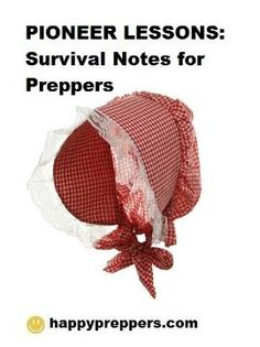 "Pioneers were the emergency preparedness and food storage masters of their time. From the pioneer provision list, to their cooking equipment and recipes, preppers are wise to take note of techniques and tools used by the pioneers who ""bugged out"" West from 1840-1890 along the Oregon Trail. http://www.happypreppers.com/Pioneers.html"