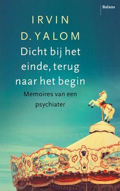 Dicht bij het einde, terug naar het begin is het persoonlijkste boek van de bestsellerauteur en psychiater Irvin D. Yalom.