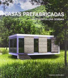 Casas prefabricadas : una casa en una semana. Autor: 763 ZAM  Na biblioteca: http://kmelot.biblioteca.udc.es/record=b1526671~S1*gag