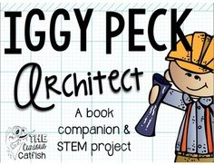 Cheeky little book companion and STEM activity using the book Iggy Peck Architect by Andrea Beaty.  If you haven't already checked out her books you are missing out!