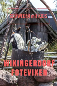Im Foteviken Wikingerdorf auf der Halbinsel Falsterbo in Schweden haben nicht nur Kinder viel Spaß!