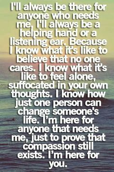Durning a hard time in my life, as i was at Walgreens, a lady i had never seen before came up to me said you look sad & asked to give me a hug. Usually im shy but that day for some reason i took it & it was as if a peace was transferred from her to me!!  So i know how one gesture can make a difference!!