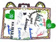 Baterie kladných vlastností - každé dítě se vyjadřuje ke každému ze skupiny a snaží se vystihnout svůj kladný názor na osobu, které to píše.