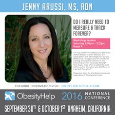 "We are pleased to announce Jenny Arussi, MS, RDN as one of the speakers at the #OH2016 ObesityHelp National Conference! Jenny is a Registered Dietitian Nutritionist and obesity expert in delivering medically-based weight loss interventions.  Find out what you need to know about utilizing tracking as a tool at Jenny's ""Do I Really Need to Measure & Track Forever?"" session on Saturday at 2:30 pm!"