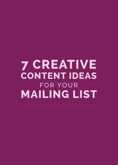 7 Creative Content Ideas for Your Mailing List