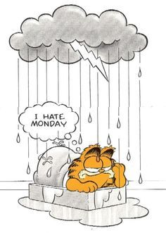 Garfield: I hate Monday. We feel you, Garfield, especially the first Monday