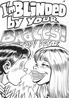 brace face--  ==== Seriously though, we can help you get nice and straight teeth. Water Brook Dental waterbrookdental.com