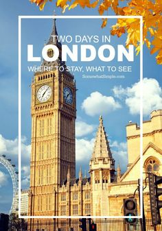 Where to Stay and What to See When Traveling to London - Travel Tips by Somewhat Simple