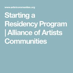 Starting a Residency Program | Alliance of Artists Communities