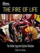 The fire of life : the Robert Legorreta-Cyclona collection