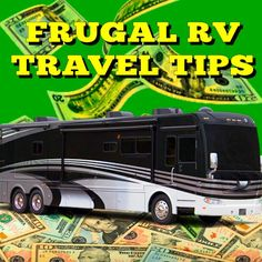 Frugal Rv Travel Tips: Keeping an Eye on the Road – and your Budget
