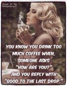 You know you drink too much coffee when , . Happy Coffee, Coffee Talk, Coffee Is Life, I Love Coffee, Coffee Break, Coffee Coffee, Coffee Lovers, Coffee Shop, Drink Coffee