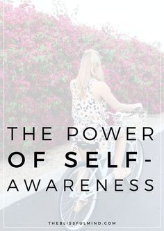 Have you ever thought of self-awareness as your greatest asset? Here's why it totally is and how you can use it to your advantage.