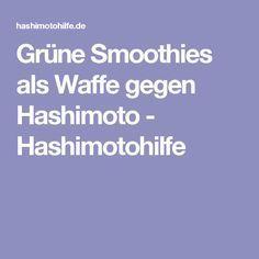 Grüne Smoothies als Waffe gegen Hashimoto - Hashimotohilfe