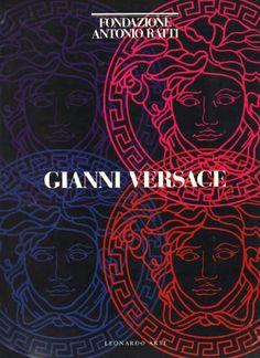 Gianni Versace:  Versace, Gianni and Chiara Buss, Richard Martin Editore: Leonardo Arte (1998) 1998 in Due lingue (ITALIANO - INGLESE)  214 Pag