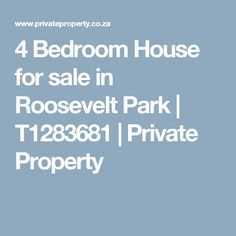 4 Bedroom House for sale in Roosevelt Park | T1283681 | Private Property