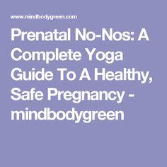 Prenatal No-Nos: A Complete Yoga Guide To A Healthy, Safe Pregnancy - mindbodygreen