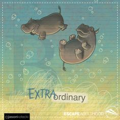 Be Extraordinary ‬by Jason Kotecki. I had the idea of adding a trampoline at the bottom, but I kind of liked the idea of the viewer not knowing whether they are jumping or falling. Then I had the idea of adding bubbles to make it even more...extraordinary. 4/100 of ‪#‎ArtYear2016‬ ‪#‎TinkerProject #art #painting #hippos