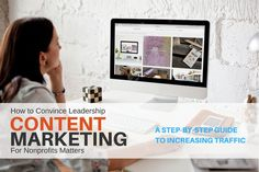 How to convince leadership content marketing matters for nonprofits