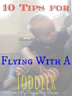 Lessons I Learned Flying With A Toddler ~ My Own Blog Review