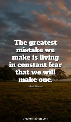 """""""The greatest mistake we make is living in constant fear that we will make one. Good Quotes, Quotes Dream, Life Quotes Love, Wise Quotes, Amazing Quotes, Success Quotes, Motivation Success, Robert Kiyosaki, Infp"""