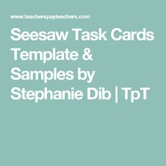 Seesaw Task Cards Template & Samples by Stephanie Dib | TpT