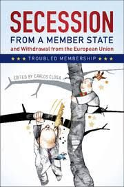 Secession from a member state and withdrawal from the European Union : troubled membership / edited by Carlos Closa.. -- Cambridge [etc.] : Cambridge University Press, 2017. European Union Law, Victim Support, Constitutional Law, Public Administration, Armed Conflict, Ebooks, This Book, Science
