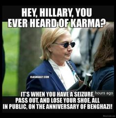 Karma, like Hillary, is a bitch! Can't wait to see what happens to Trump and the rest. Illuminati, Donald Trump, Crooked Hillary, Liberal Logic, Stupid People, Evil People, Wake Up, Karma, In This World